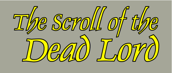 The Scroll of the  Dead Lord