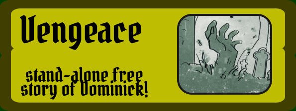 stand-alone free story of Dominick! Vengeace